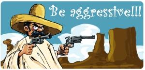 be-aggressive